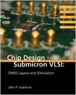 Chip design for submicron VLSI cmos layout and simulation