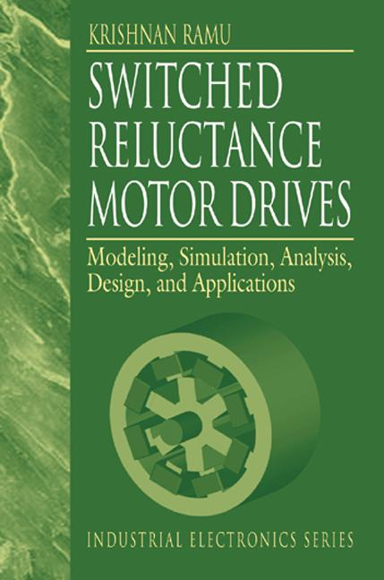 Switched Reluctance Motor Drives By R Krishnan Study