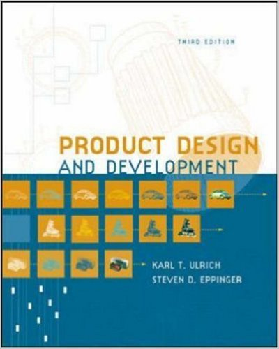 Product Design and Development - Karl T.Ulrich and Steven D.Eppinger