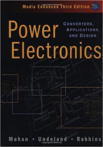 POWER ELECTRONICS CONVERTERS APPLICATION AND DESIGN by Ned