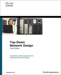 Top-down Network Design: a Systems Analysis Approach to Enterprise Network Design