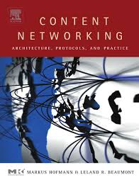 Content Networking Architecture, Protocols, and Practice