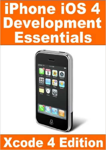 iPhone iOS 4 Development Essentials � Xcode